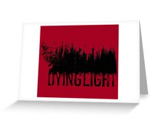 Dying Light - Logo by AronGilli Greeting Card