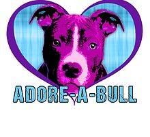 ADORE-A-BULL (Pit Bull Support) by IAmTumblweeeed