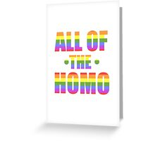 All of the Homo Greeting Card