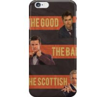The Good, The Bad and the Scottish - Doctor Who iPhone Case/Skin