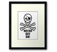Never Say Die Black Text (Prints, Cards & Posters) Framed Print