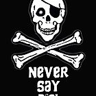 Never Say Die White Text (Prints, Cards & Posters) by PopCultFanatics