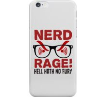 Nerd Rage - Hell Hath No Fury T Shirt iPhone Case/Skin