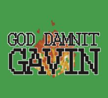 God Damnit, Gavin! by Zambina