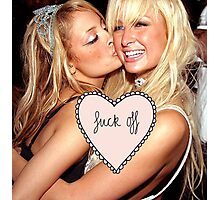 """""""Fuck off"""" Paris Hilton/Nicole Richie Photographic Print"""