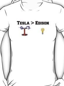 Tesla > Edison T-Shirt