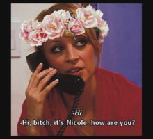 Hi Bitch, It's Nicole, how are you? | Nicole Richie T-Shirt & Iphone case by waverlie