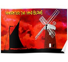 Horsey Drainage Mill & Wherry - Where'ere the Wind Blows Poster