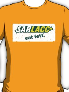 SARLACC: eat fett  T-Shirt
