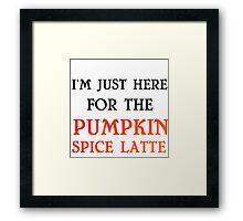 PUMPKIN SPICE LATTE Framed Print