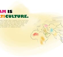 ISLAM IS MULTICULTURE by bilalthearab