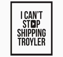 I Can't Stop Shipping Troyler by youtube