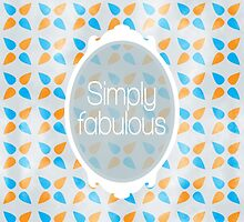 Simply fabulous by shadee