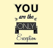 You are the only exception by Jane Sauce