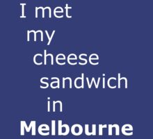 I met my cheese sandwich in Melbourne by onebaretree