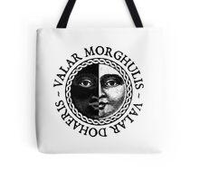 Valar Morghulis, Valar Dohaeris Tote Bag