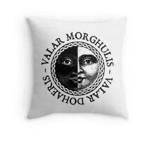 Valar Morghulis, Valar Dohaeris Throw Pillow