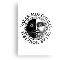 Valar Morghulis, Valar Dohaeris Metal Print
