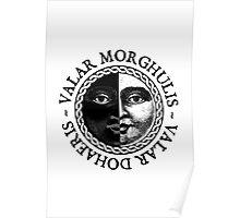 Valar Morghulis, Valar Dohaeris Poster