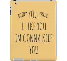 YOU. I LIKE YOU. iPad Case/Skin