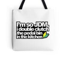 I'm so JDM, i double clutch the pedal bin (3) Tote Bag