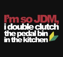 I'm so JDM, i double clutch the pedal bin (5) by PlanDesigner