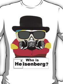 Who is Heisenberg? T-Shirt