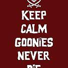 Keep Calm Goonies Never Die by Topher Adam by TopherAdam