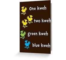 One Kweh Two Kweh Green Kweh Blue Kweh Greeting Card