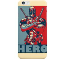 Deadpool is a Hero iPhone Case/Skin