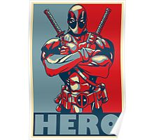 Deadpool is a Hero Poster