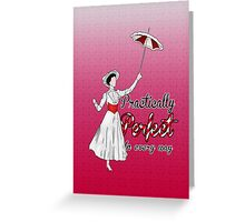 Practically Perfect in Every Way! Greeting Card