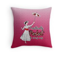 Practically Perfect in Every Way! Throw Pillow