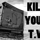 Kill Your TV by strayfoto