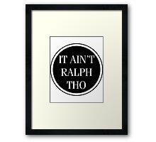 Circles Ain't Ralph Tho Framed Print