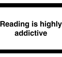 Reading is Highly Addictive by vohltaire