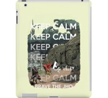 Keep Calm and Brave the Jho iPad Case/Skin