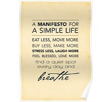 A Manifesto for a Simple Life {Posters and Prints} Poster