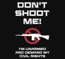Don't Shoot Me! I'm Unarmed and Demand My Civil Rights by Samuel Sheats