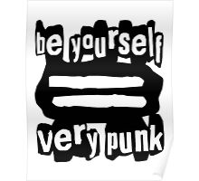 Be Yourself = Very Punk (Black) Poster