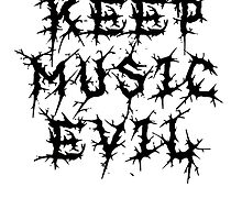 KEEP MUSIC EVIL - PLAIN BLACK by LadyEvil