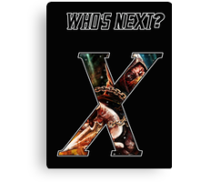 WHO'S NEXT Canvas Print
