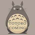 Totoro Is Coming by crabro