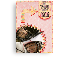 My Teenwolfed Valentine[I'd Let You Sniff Me] Canvas Print