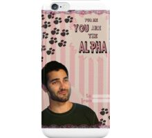 My Teenwolfed Valentine[You Are The Alpha] iPhone Case/Skin