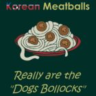 'Korean Meatballs...' by Paul James Farr