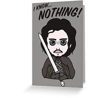 I Know Nothing... Greeting Card