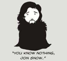You Know Nothing Jon Snow by nardesign