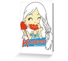 Khaleesi Heart Cream! Greeting Card