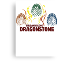 Fire And Blood (Dragonstone) Canvas Print